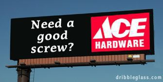 Need A Good Screw Ace Hardware: Click Here